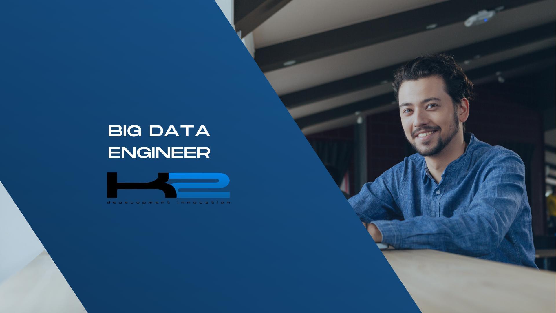 Big data engineer